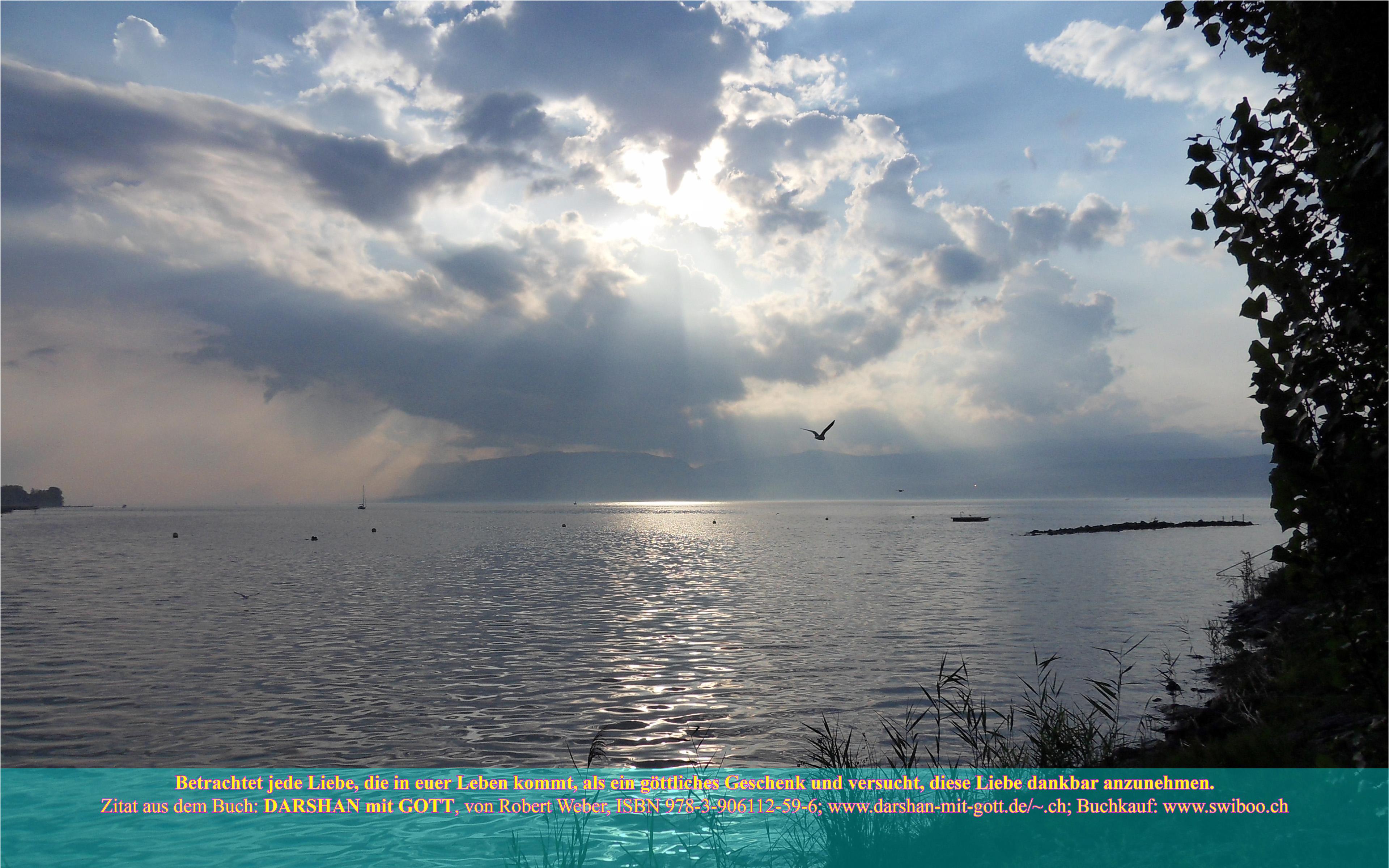 DARSHAN mit GOTT: Betrachtet jede Liebe ..., Neuenburgersee mit Wolkenhimmel