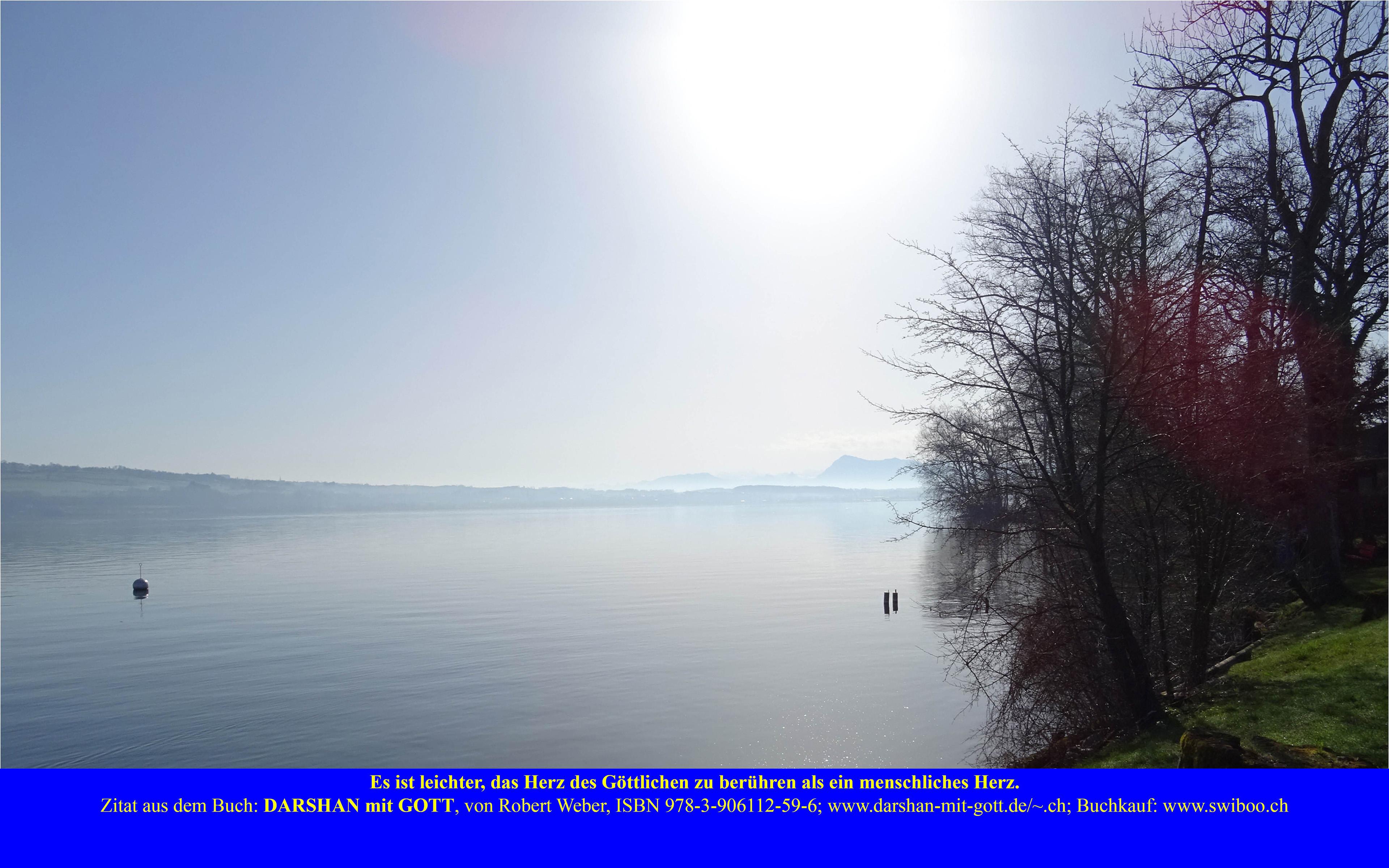 DARSHAN mit GOTT: Es ist leichter das Herz des Göttlichen ..., Sempachersee, Nottwil, Morgens